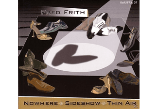 Frith Fred - Nowhere.Sideshow.Thin Air [CD]