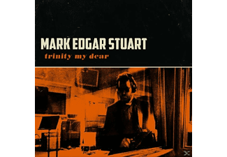 Mark Edgar Stuart - Trinity My Dear - (CD)
