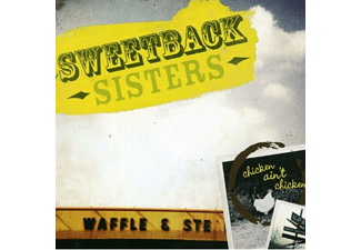 Sweetback Sisters - Chicken Ain't Chicken - (CD)