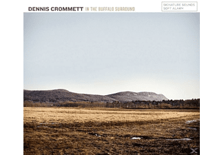 Dennis Crommett - In The Buffalo Surround - (CD)