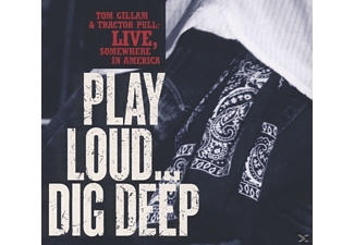 Tom Gillam - Play Loud...Dig Deep - (CD)