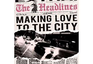 Headlines - Making Love To The City - (CD)