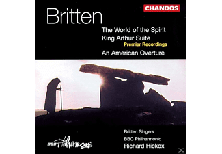 RIGBY/GORDON/HILL/BBC PHILHARMONIC, Britten Singers/Hickox/BBCP - World Of The Spirit/King Arthur Suite - (CD)