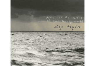 Chip Taylor - Block Out The Sirens Of This Lonely World - (CD)