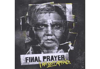 Final Prayer - I Am Not Afraid - (CD)