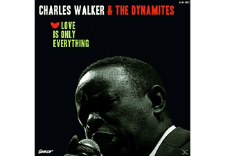 Dynamites, The / Walker, Charles - Love Is Only Everything - (CD)