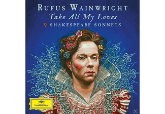 Rufus Wainwright - Take All My Loves-  9 Shakespeare Sonnets | CD