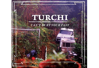 Turchi - Can't Bury Your Past - (CD)