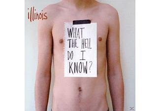Illinois - What The Hell Do I Know? [CD]