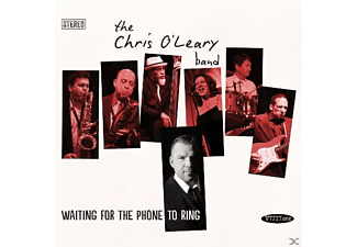 The Chris O'leary Band - Waiting For The Phone To Ring - (CD)