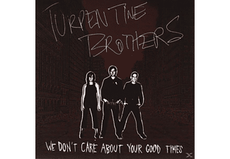 The Turpentine Brothers - We Don't Care About Your Good Times [CD]