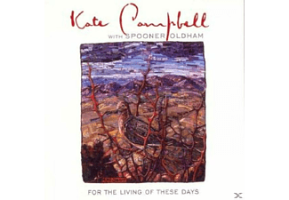 Kate Campbell & Spooner Oldham - For The Living Of These Days - (CD)