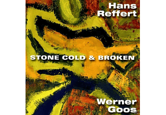 Reffert, Hans / Goos, Werner - Stone Cold & Broken - (CD)