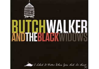Butch & The Black Widows Walker - I Liked It Better When You Had No Heart - (CD)