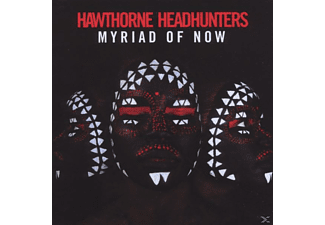 Hawthorne Headhunters - Myriad Of Now - (CD)