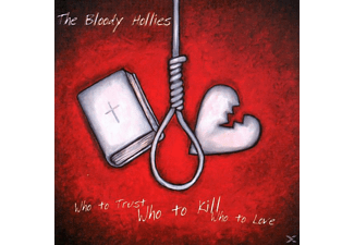 The Bloody Hollies - Who To Trust, Who To Kill, Who To Love [CD]