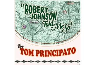 Tom Principato - Robert Johnson Told Me So [CD]