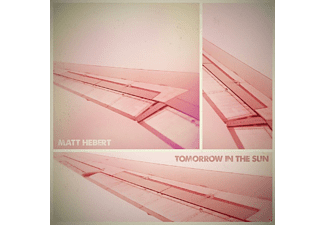 Matt Hebert - Tomorrow In The Sun - (CD)