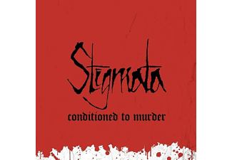 Stigmata - Conditioned To Murder - (CD)