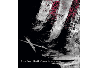 Eyes Front North - From Shape To Name - (CD)