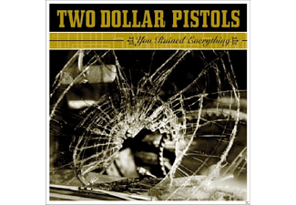 Two Dollar Pistols - You Ruined Everything [CD]