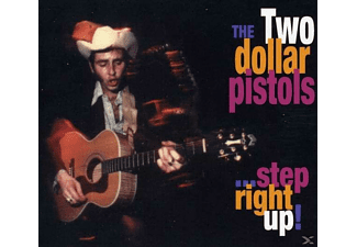 Two Dollar Pistols - Step Right Up - (CD)