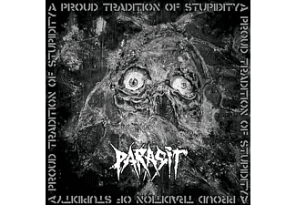 Parasit - A Proud Tradition Of Stupitity [CD]