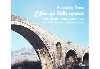 Ensemble Tirana - Ura Qe Lidh Motet (The Bridge That Links Time) - (CD)