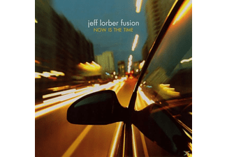 Jeff Fusion Lorber - Now Is The Time - (CD)