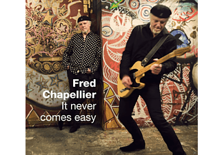 Fred Chapellier - It Never Comes Easy - (CD)