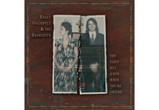 Holly Golightly, Holly & The Brokeoffs Golightly - You Can't Buy A Gun When You'Re... - (CD)