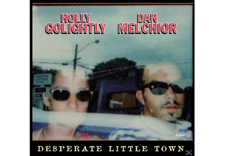 Golightly, Holly / Melchior, Dan - Desperate Little Town [CD]