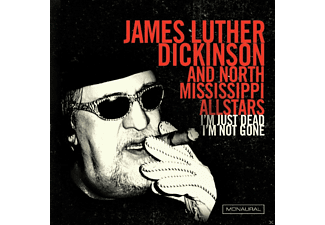James Luther Dickinson - I'm Just Dead I'm Not Gone - (Vinyl)