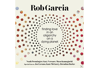 Rob Garcia - Finding Love In An Oligarchy On A D - (CD)