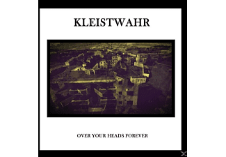 Kleistwahr - Over Your Heads Forever [CD]