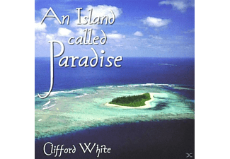 Clifford White - AN ISLAND CALLED PARADISE - (CD)