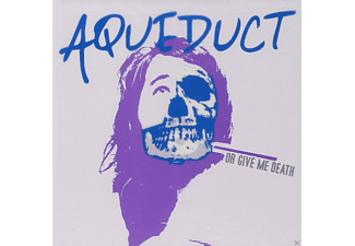 Aqueduct - Or Give Me Death [CD]