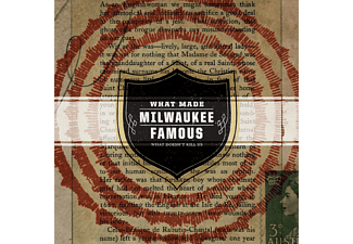 What Made Milwaukee Famous - What Doesn't Kill Us - (CD)