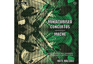 Kate/+ Halsall - Miniaturised Concertos/Mache - (CD)