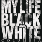 My Life In Black And White - Columbia (CD) jetztbilligerkaufen