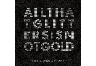 A LIFE,A SONG,A CIGARETTE - All That Glitters Is Not Gold - (Vinyl)
