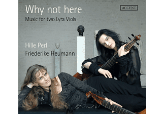 Friederike Heumann, Perl Hille - Why Not Here (Music for two Lyra Viols) - (CD)