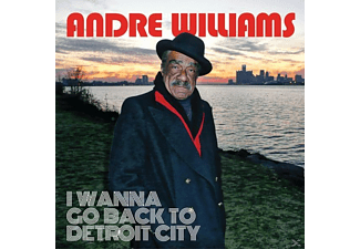 Andre Wlliams - I Wanna Go Back To Detroit City [CD]