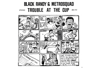Black Randy & Metrosquad - TROUBLE AT THE CUP - (Vinyl)