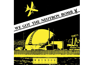 Weirdos - WE GOT THE NEUTRON BOMB - (Vinyl)