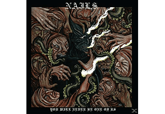 Nails - You Will Never Be One Of Us - (CD)