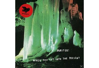 Moster! - When You Cut Into The Present [CD]