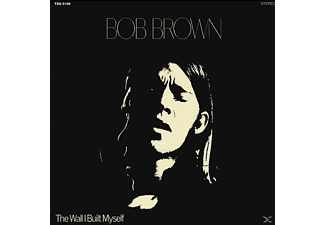 Bob Brown - The Wall I Built Myself - (CD)