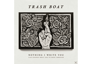 Trash Boat - Nothing I Write You Can Change What Youve Been THR - (Vinyl)