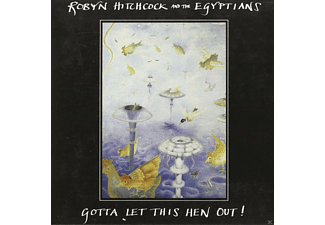 Robyn Hitchcock, The Egyptians - Gotta Let His Hen Out! [CD]